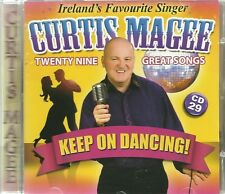 IRELAND'S FAVOURITE SINGER CURTIS MAGEE KEEP ON DANCING! CD 29 GREAT SONGS