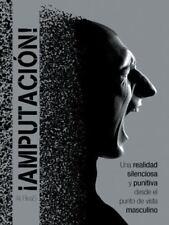 ¡Amputación! : Una Realidad Silenciosa y Punitiva Desde el Punto de Vista...