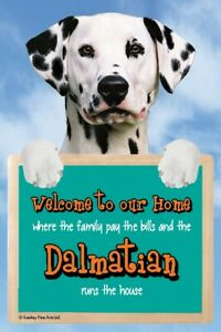 Dalmatian dog sign Welcome to our Home sign DALMATIANS run the house funny signs