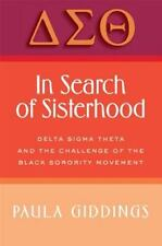 In Search of Sisterhood: Delta Sigma Theta and the Challenge of the Black Sorori