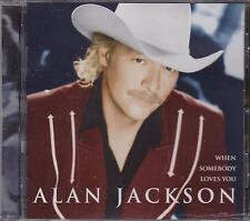 ALAN JACKSON - WHEN SOMEBODY LOVES YOU - CD - NEW -