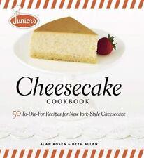 Juniors Cheesecake Cookbook: 50 To-Die-For Recipe