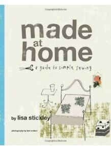Made at Home By Lisa Stickley. Brilliant Book For Handmade Houseware & Gifts.
