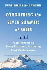Conquering the Seven Summits of Sales by Susan Ershler 1st Ed Hardcover