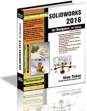 SOLIDWORKS 2016 for Designers, 14th Edition by Prof Sham Tickoo Purdue...