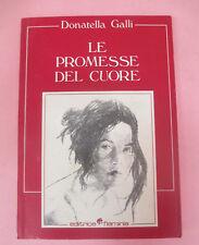 book LIBRO Donatella Galli LE PROMESSE DEL CUORE 1986 EDITRICE FLAMINIA (L41)