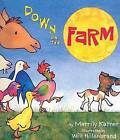 NEW Down on the Farm by Merrily Kutner