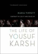 Portrait in Light and Shadow: The Life of Yousuf Karsh by Tippett, Maria