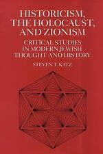 Historicism, The Holocaust, And Zionism: Critical Studies In Contemporary Jew...