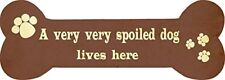 A very Spoiled Dog lives here Bone Wooden Sign Gift message for Dog Owner 35cm