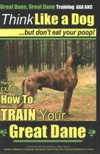 Great Dane, Great Dane Training Aaa Akc Think Like a Dog - but Don't Eat Your.