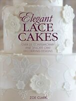 Elegant Lace Cakes : Over 25 Contemporary and Delicate Cake Decorating Design...