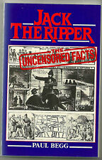 Jack the Ripper : The Uncensored Facts by Paul Begg