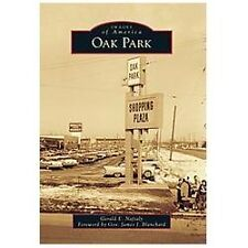 OAK PARK [9780738593883] - JAMES J. BLANCHARD GERALD E. NAFTALY (PAPERBACK) NEW