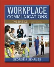 Workplace Communication : The Basics by George J. Searles (2013, Paperback)