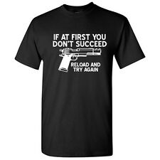 Reload and Try again Cool Sarcastic Guns Graphic Gift  Funny Novelty T-shirts