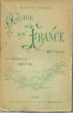 VOYAGE EN FRANCE - LA PROVENCE MARITIME  - 1898  ARDOUIN - DUMAZET