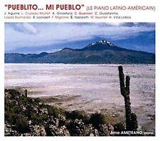 Pueblito, Mi Pueblo (Le Piano Latino-Americain) Irma Ametrano 21 track cd NEW!