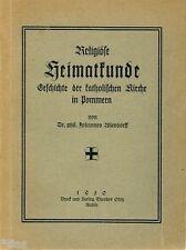 Allendorff Religiöse Heimatkunde Die Katholische Kirche in Pommern 1930