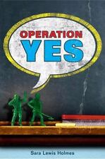 Operation Yes by Sara Lewis Holmes (2009, Hardcover)