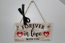 Forever in Love with You Sign/plaque, Novelty Gift for LOVE, Valentines, Wedding