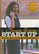 Spare Room Start Up : How to Start a Business from Home by Emma Jones (2008,...
