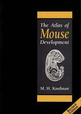 The Atlas of Mouse Development by Matthew H. Kaufman (Hardback, 1992)