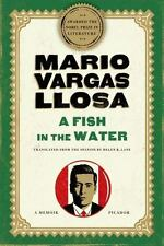 A Fish in the Water : A Memoir by Mario Vargas Llosa (2011, Paperback)