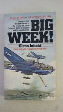 Big Week Paperback – 1979 by Glenn B. Infield (Author)