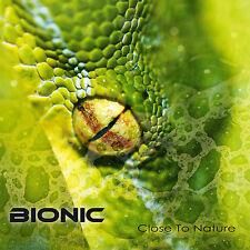 Bionic - Close To Nature (CD)