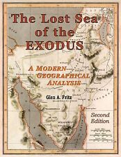 The Lost Sea of the Exodus: A Modern Geographical Analysis by Glen A Fritz
