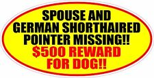 SPOUSE & GERMAN SHORTHAIRED POINTER MISSING STICKER