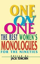 Applause Acting: One on One : The Best Women's Monologues for the Nineties by...