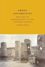 ABOUT ANTIQUITIES - CELIK, ZEYNEP - NEW PAPERBACK BOOK