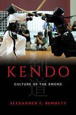Kendo: Culture of the Sword by Alexander C. Bennett (Hardback, 2015)