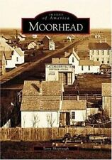 Images of America: Moorhead by Terry Shoptaugh (2004, Paperback)