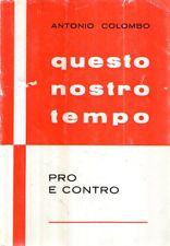 F13 Questo nostro tempo Antonio Colombo Pro e contro
