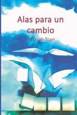 Alas para un Cambio : Desarrollo Sistémico de Las Organizaciones by Jan Jacob...