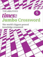 The Times 2 Jumbo Crossword Book 5. 60 World-Famous Crossword Puzzles from the T
