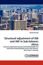 Structural adjustment of WB and IMF in Sub-Saharan Africa: Structural adjustment
