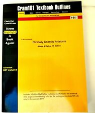 Cram101 Textbook Outlines To Accompany: CLINICALLY ORIENTED ANATOMY Brand New