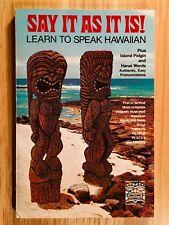 SAY IT AS IT IS: Learn to Speak Hawaiian by Mene Hune