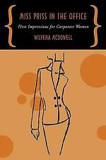 Miss Priss in the Office : First Impressions for Corporate Women by Wilvena...