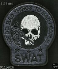 SWAT We Do Bad Things To Bad People POLICE Patch Special Weapons And Tactics GRY
