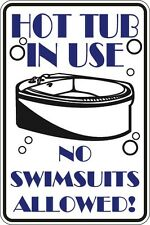 """Metal Sign Hot Tub In Use No Swimsuits Allowed 8"""" x 12"""" Aluminum S058"""