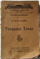 1916 Antonio Marenduzzo - La vita e le opere di TORQUATO TASSO -Raffaello Giusti