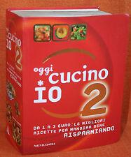 OGGI CUCINO IO VOLUME 2 MONDADORI 2005 PRIMA EDIZIONE