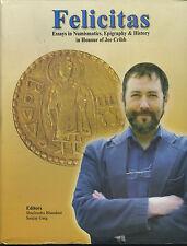 FELICITAS ESSAYS IN NUMISMATICS, EPIGRAPHY & HISTORY IN HONOUR OF JOE CRIBB