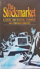 The Stockmarket: A Guide for Players, Planners and Procrastinators by Ron Bennet
