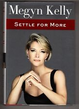 Settle for More by Megyn Kelly 2016 HC First Edition First Printing 1st/1st